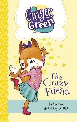 Crazy Friend by Kim Kane