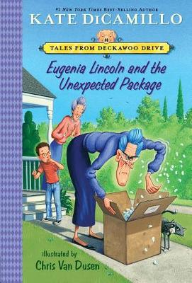 Eugenia Lincoln and the Unexpected Package by Kate DiCamillo