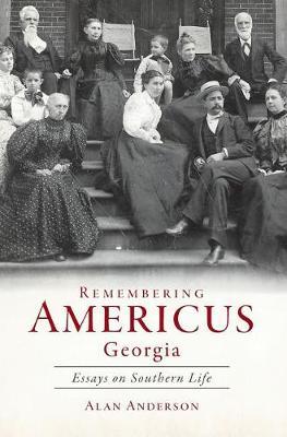 Remembering Americus, Georgia by Alan Anderson