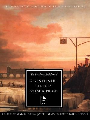 The Broadview Anthology of Seventeenth Century Verse and Prose by Alan Rudrum