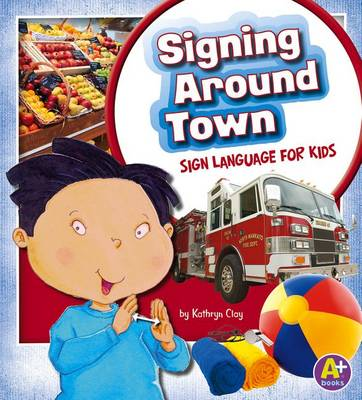 Signing Around Town by Kathryn Clay