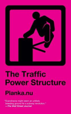 The Traffic Power Structure by Planka.Nu