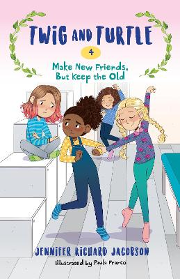 Twig and Turtle 4: Make New Friends, But Keep the Old book