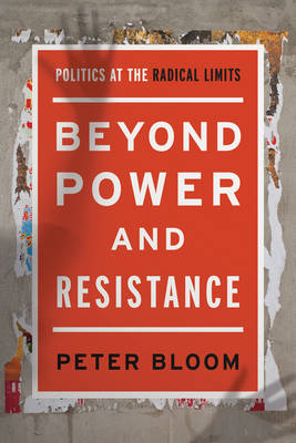 Beyond Power and Resistance by Peter Bloom