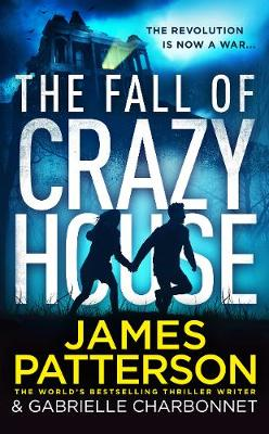 The The Fall of Crazy House by James Patterson