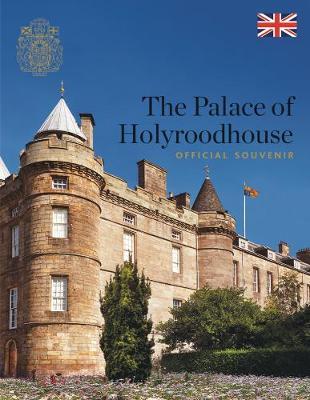 The Palace of Holyroodhouse: Official Souvenir by Pamela Hartshorne