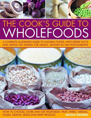 Cook's Guide to Wholefoods by Nicola Graimes