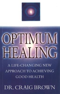 Optimum Healing by Craig Brown