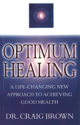 Optimum Healing by Craig Brown