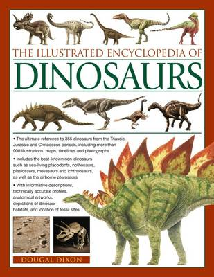 Illustrated Encyclopedia of Dinosaurs by Dougal Dixon
