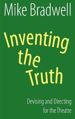 Inventing the Truth by Mike Bradwell