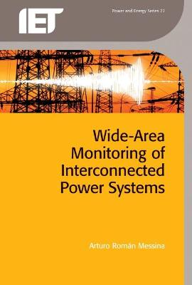 Wide Area Monitoring of Interconnected Power Systems by Arturo Roman Messina