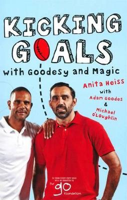 Kicking Goals With Goodesy And Magic by Adam Goodes