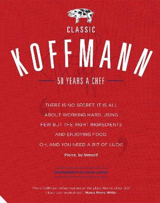 Classic Koffmann by Pierre Koffmann