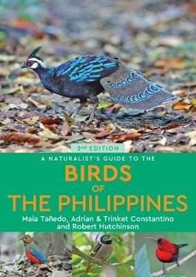 A Naturalist's Guide to the Birds of the Philippines (2nd edition) by Maia Tanedo