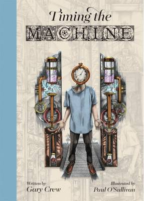 Timing the Machine by Gary Crew