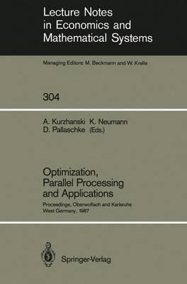 Optimization, Parallel Processing and Applications by Alexander Sigmund Kurzhanski