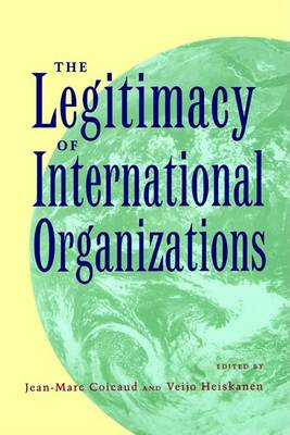 The Legitimacy of International Organizations by Jean-Marc Coicaud