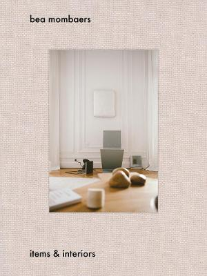 Bea Monbaers: Items and Interiors book