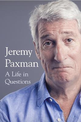 A Life in Questions by Jeremy Paxman