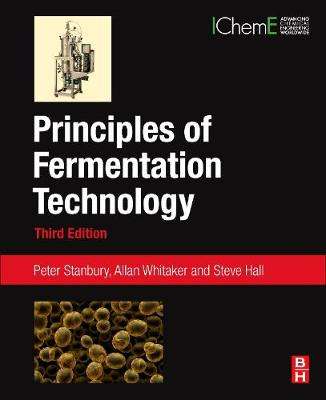 Principles of Fermentation Technology by Peter F Stanbury