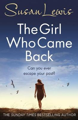 The The Girl Who Came Back: Her worst nightmare is standing on her doorstep by Susan Lewis