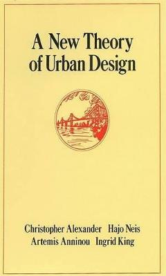 A New Theory of Urban Design by Christopher Alexander