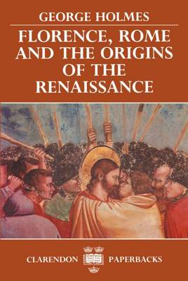 Florence, Rome, and the Origins of the Renaissance book