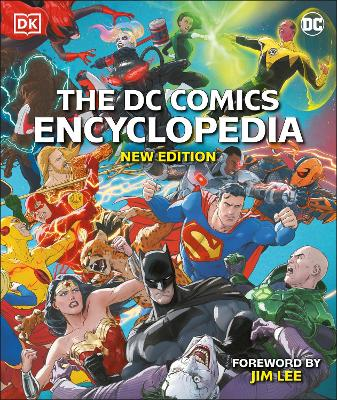The DC Comics Encyclopedia New Edition by Jim Lee