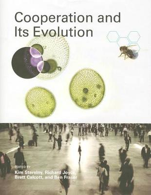 Cooperation and Its Evolution by Kim Sterelny