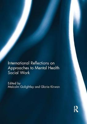 International Reflections on Approaches to Mental Health Social Work by Malcolm Golightley