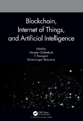 Blockchain, Internet of Things, and Artificial Intelligence book