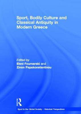 Sport, Bodily Culture and Classical Antiquity in Modern Greece book
