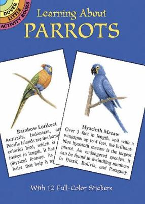 Learning about Parrots by Lisa Bonforte