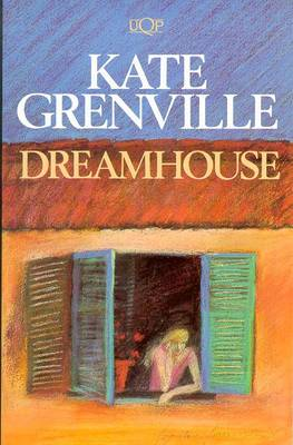 Dreamhouse by Kate Grenville