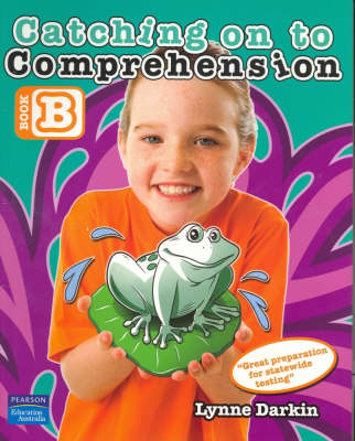 Catching on to Comprehension Book B by Lynne Darkin