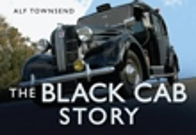 The Black Cab Story by Alf Townsend