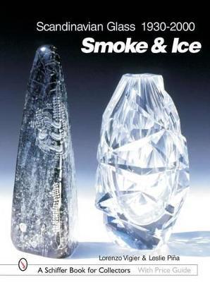 Scandinavian Glass 1930-2000: Smoke & Ice by Lorenzo Vigier