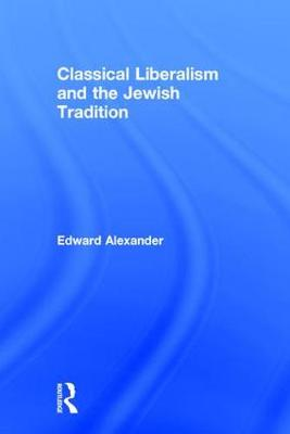 Classical Liberalism and the Jewish Tradition book