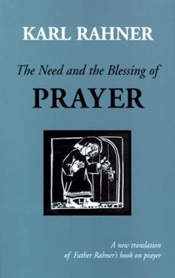Need and the Blessing of Prayer by Karl Rahner