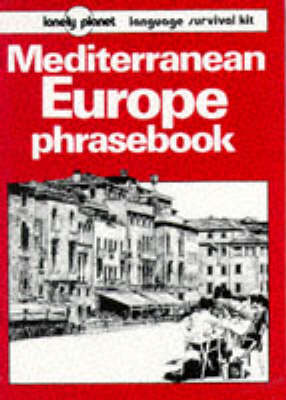 Mediterranean Europe Phrasebook by Sally Steward