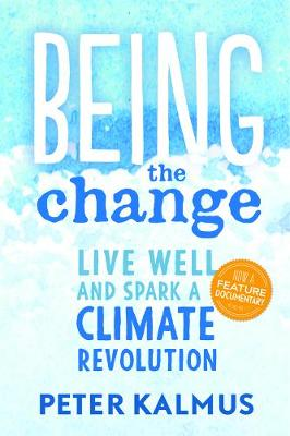 Being the Change by Peter Kalmus