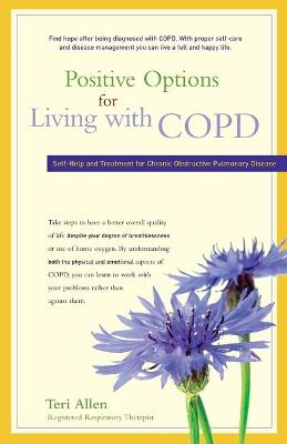 Positive Options for Living with COPD: Self-Help and Treatment for Chronic Obstructive Pulmonary Disease by Ann Allen