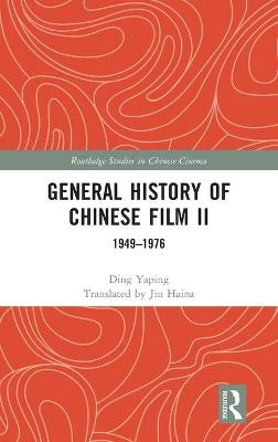 General History of Chinese Film II: 1949-1976 book