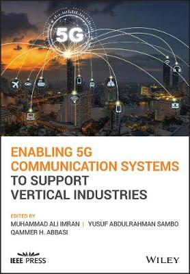 Enabling 5G Communication Systems to Support Vertical Industries book