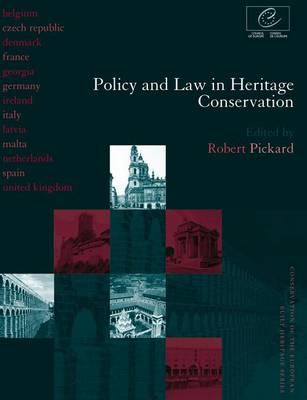 Policy and Law in Heritage Conservation by Robert Pickard