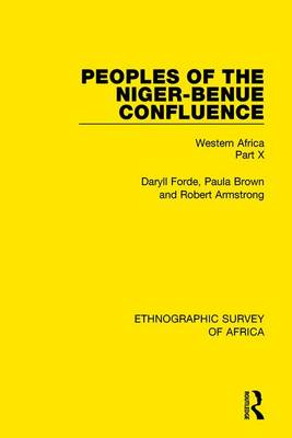 Peoples of the Niger-Benue Confluence (The Nupe. The Igbira. The Igala. The Idioma-speaking Peoples) by Daryll Forde