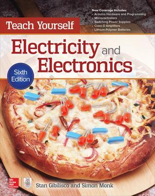 Teach Yourself Electricity and Electronics, Sixth Edition by Stan Gibilisco