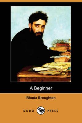 Beginner (Dodo Press) by Rhoda Broughton