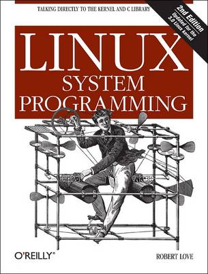 Linux System Programming by Robert Love